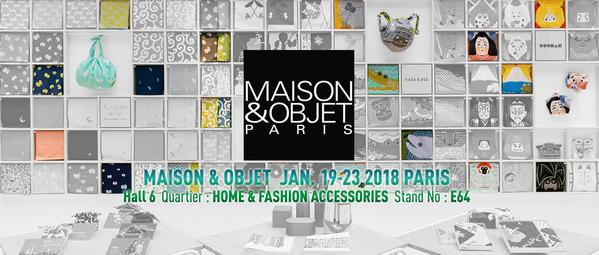 We will exhibit at MAISON&OBJET PARIS 19th-23rd JAN 2018