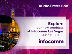 Visit AudioPressBox at InfoComm 2018 in Las Vegas