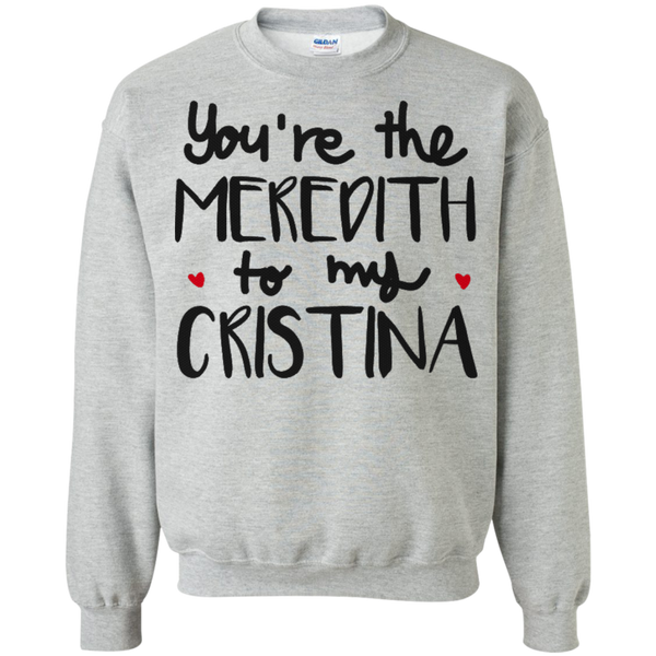 You're the Meredith to my Cristina - Grey's anatomy besties