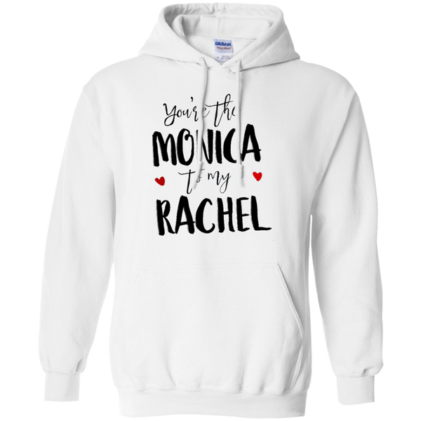 You're the Monica to my Rachel - Friends besties