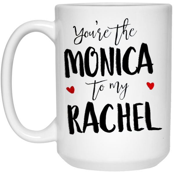 You're the Monica to my Rachel - Friends besties fans