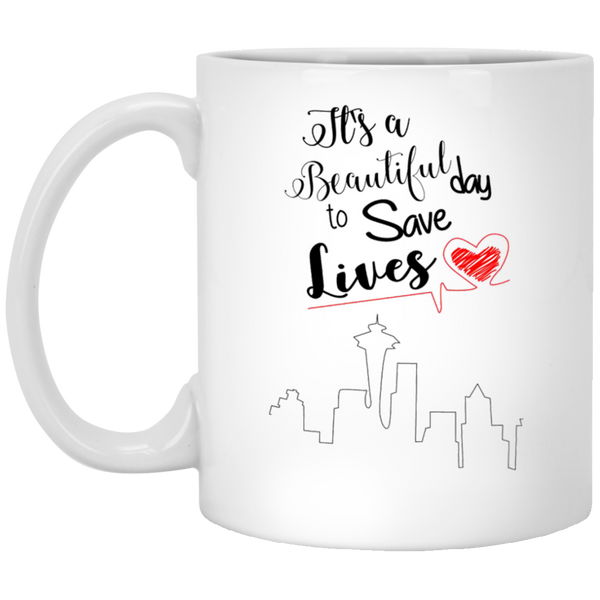 It's a beautiful day to save lives - Grey's Anatomy mug