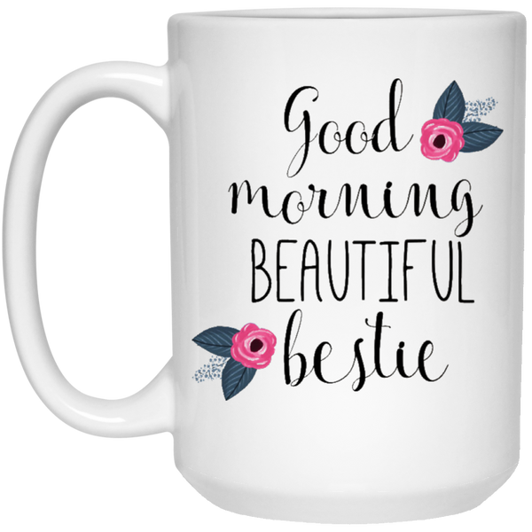 Morning beautiful bestie - Besties mug