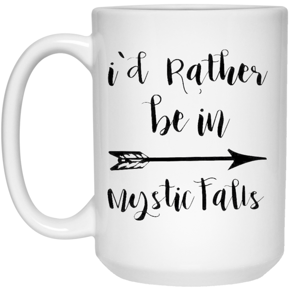I'd rather be in mystic falls - TVD lovers Special Mug