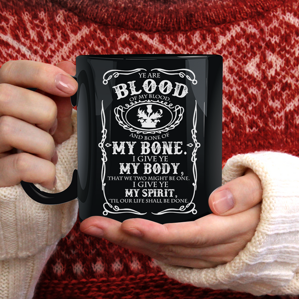 Ye are blood of my blood - Outlander Mug