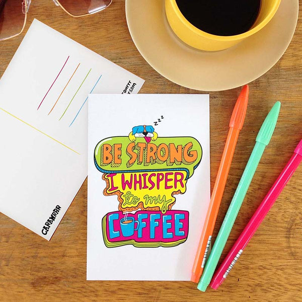 Be Strong Coffee Postcard