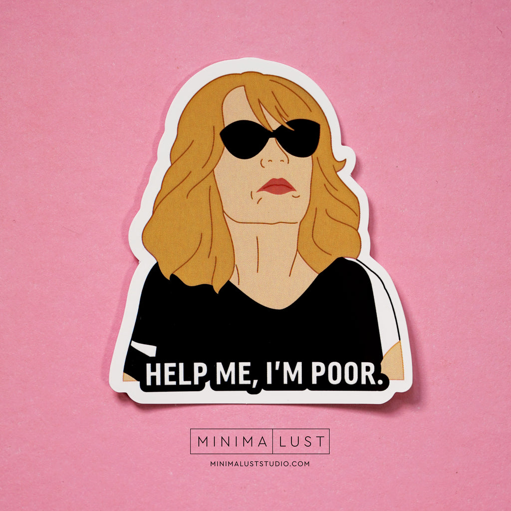 Help Me I'm Poor - Bridesmaids Die Cut Sticker