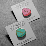 Forever Alone Pack - Memes and Nah Candy Heart Enamel Pins
