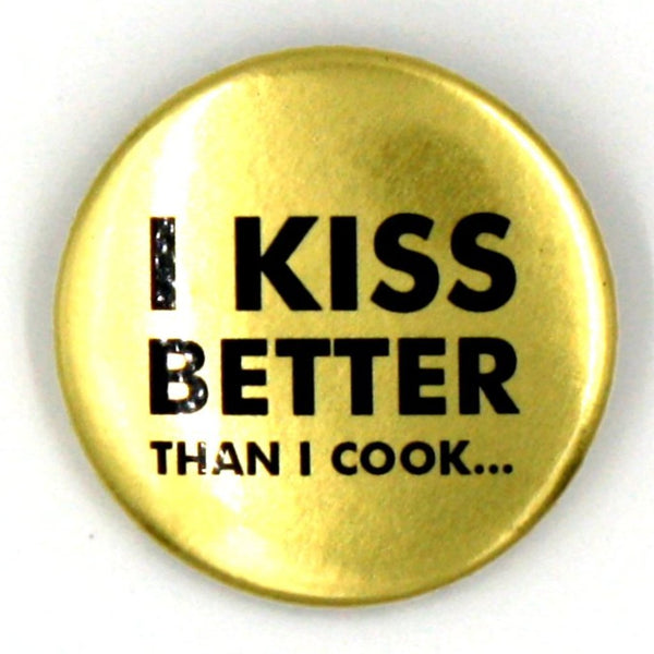 """I kiss better than I cook"""
