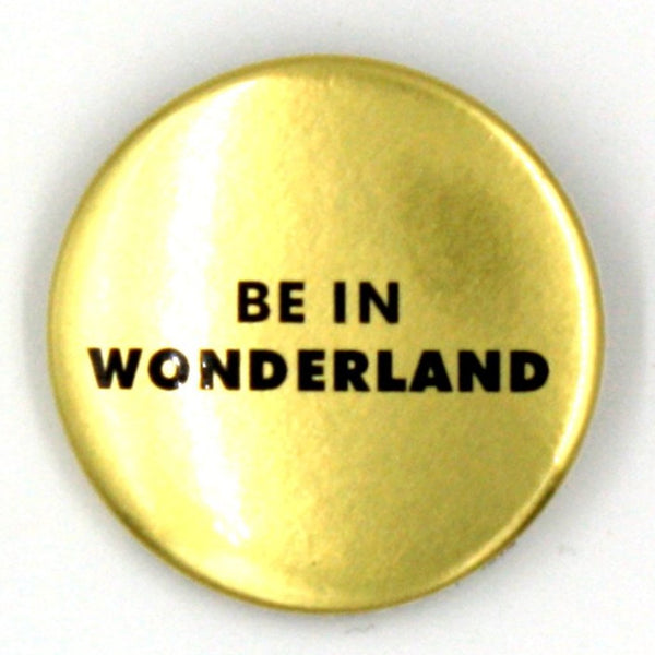 """Be in wonderland"""