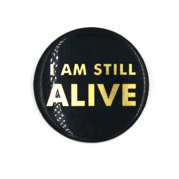"""I am still alive"""