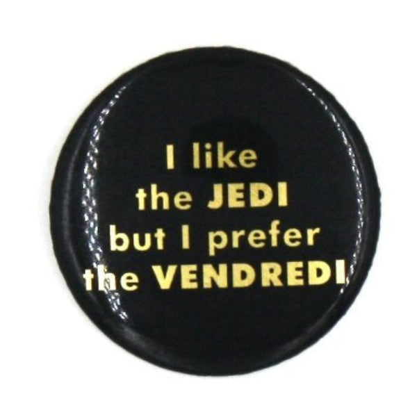 """I like jedi but I prefer the vendredi"""