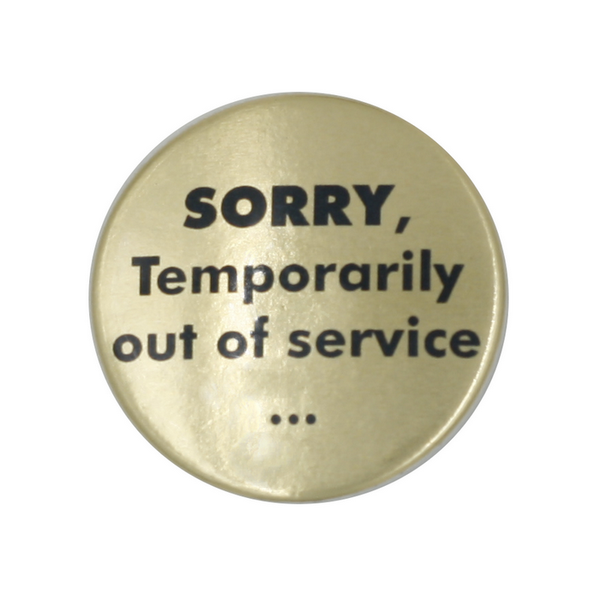 """Sorry, temporarily out of service..."""