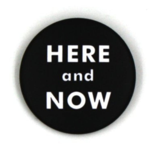 """Here and now"""