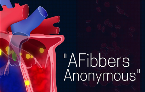 """AFibbers Anonymous"" - a support group for all you AFibbers"
