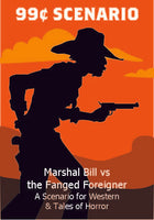 99¢ Scenario - Marshal Bill vs. the Fanged Foreigner - Downloadable.pdf