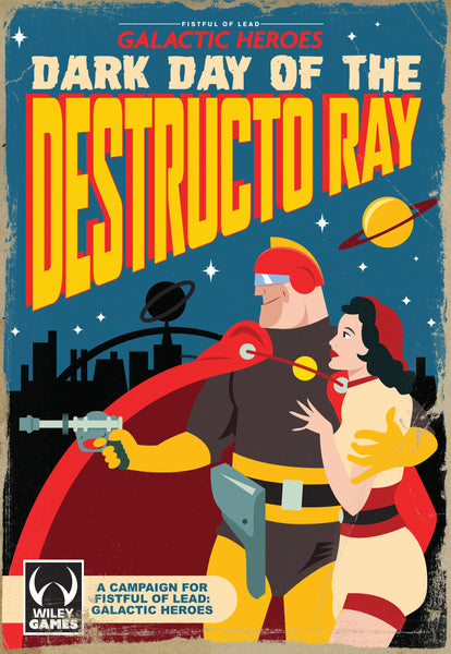 Dark Day of the Destructo Ray- A Campaign for Fistful of Lead: Galactic Heroes - Downloadable.pdf