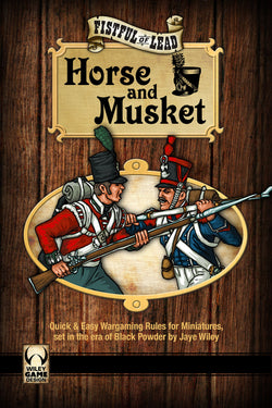 Fistful of Lead: Horse & Musket Printed Rulebook