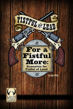 For a Fistful More: Scenarios for Fistful of Lead- Downloadable PDF