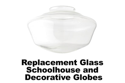 Replacement Glass Schoolhouse and Decorative Globes
