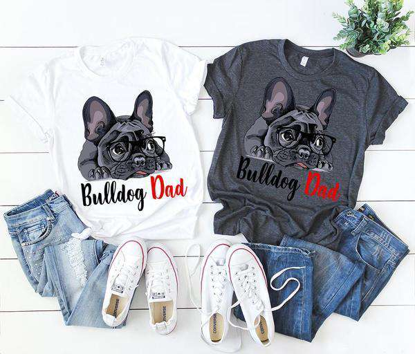 """Bulldog Dad"" French or English Bulldog On A Tee Shirt"
