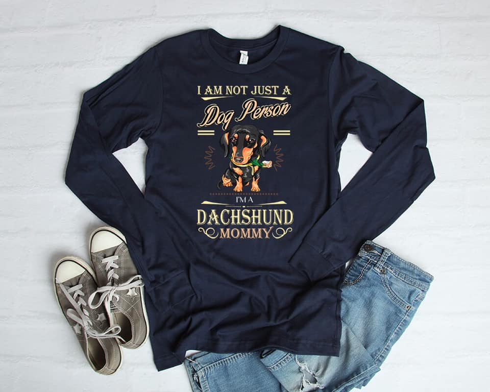 I Am Not Just A Dog Person Im A Dachshund Mommy T-Shirt