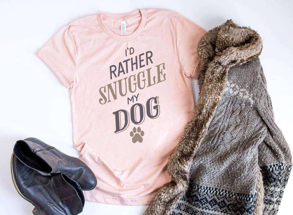 I'd Rather Snuggle My Dog Dog Lover T-Shirt