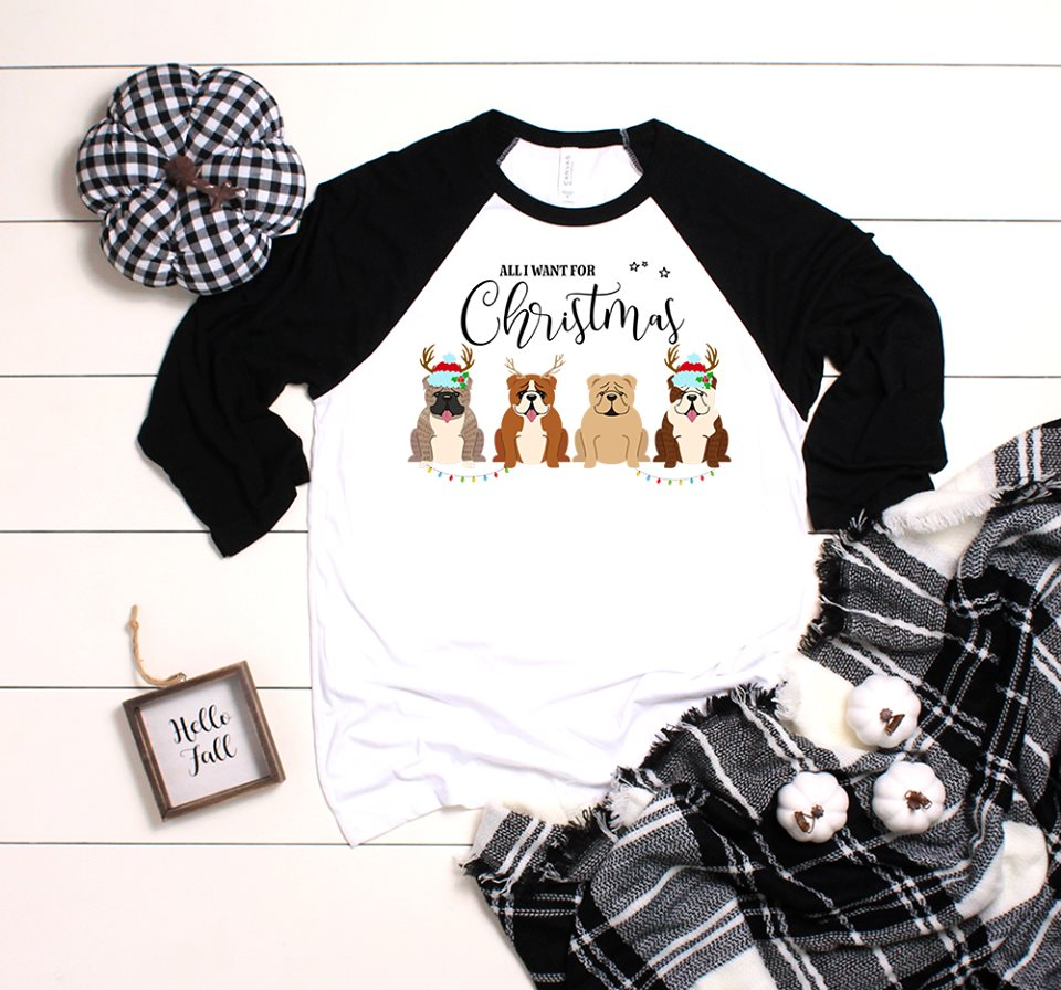 "This long sleeve tee features four English bulldogs and the phrase ""All I want for Christmas"""