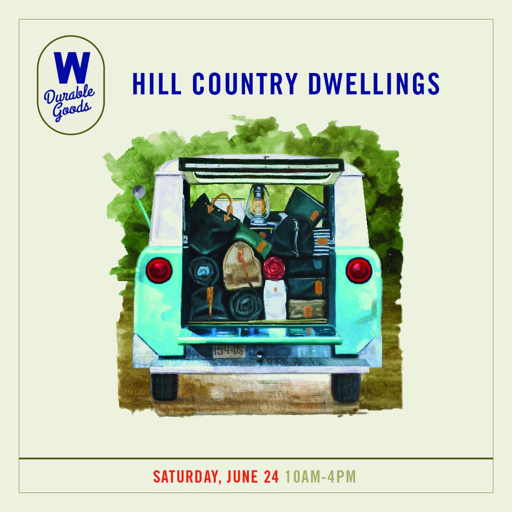 Meet the Maker of W DURABLE GOODS at Hill Country Dwellings this Saturday 10:00am-4:00pm.   Refreshments and Door Prizes!