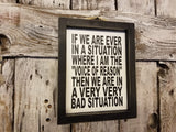 Bad Situation Framed Sign, funny signs