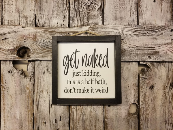 Get Naked Just Kidding This is a Half Bath| SVG DXF EPS PNG