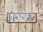 Blame the Wine License Plate Sign, License Plate Decor