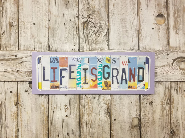 Life is Grand License Plate Sign, License Plate Decor