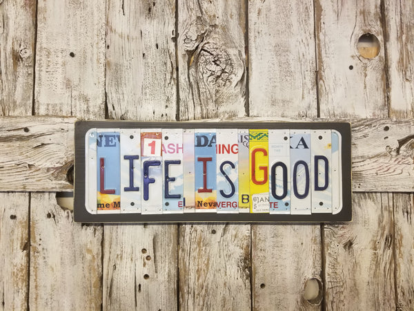 Life Is Good License Plate Sign, License Plate Decor
