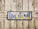 Love You More License Plate Sign, License Plate Decor