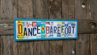Dance Barefoot License Plate Sign