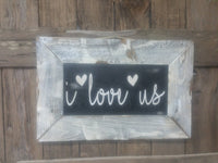 I Love Us, Valentine Gift, Valentine's Day Gift, gift for her, gift for him, Love Sign, I Love You Sign, Distressed Sign, Framed Sign