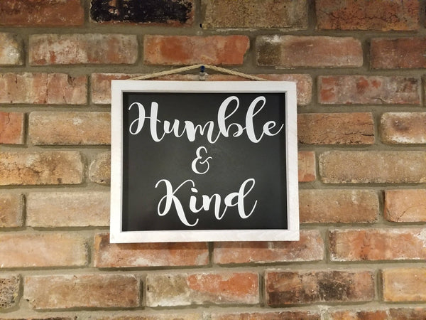 Humble & Kind sign, Humble Sign, Life Sign, Friend Gift, Gift for her, Framed Sign, Kind Sign, Humble and Kind, song lyrics