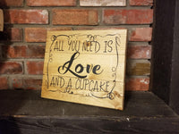 All You Need Is Love, And a Cupcake, Cupcake Sign, Wedding Sign, Dessert Sign, Cupcake Tree, Rustic Wedding, Rustic cupcake sign