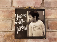 Grey's Anatomy, You're My Person, Best friend Gift, You're My Person Frame, Custom Picture Frame