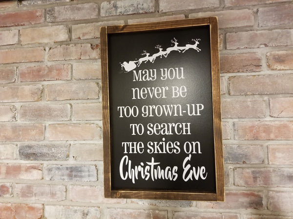 May you never be too grown up to search the skies on Christmas Eve Wood Framed Sign, Christmas decorations