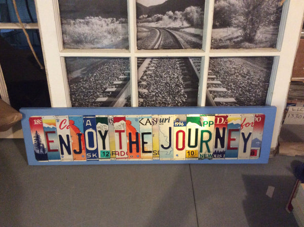 ENJOY THE JOURNEY License Plate Letter Sign