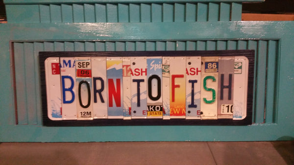 Born to Fish License Plate Sign, License Plate Art, License Plate Decor