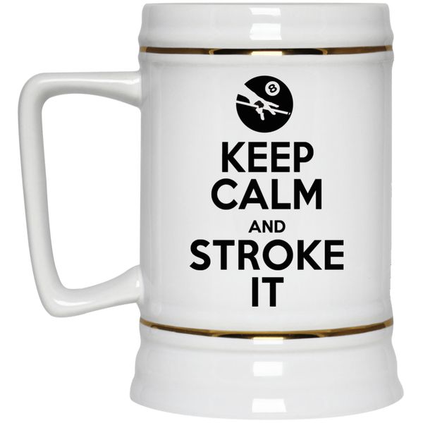 Keep Calm and Stroke It 8ball Beer - Stein 22oz.