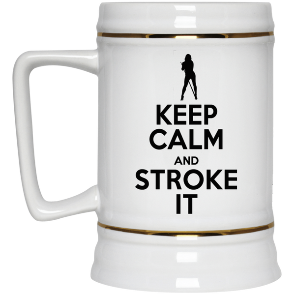 Sexy Keep Calm and Stroke It - Beer Stein 22oz.