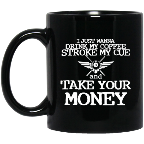 Mug - Drink My Coffee Stroke My Cue And Take Your Money