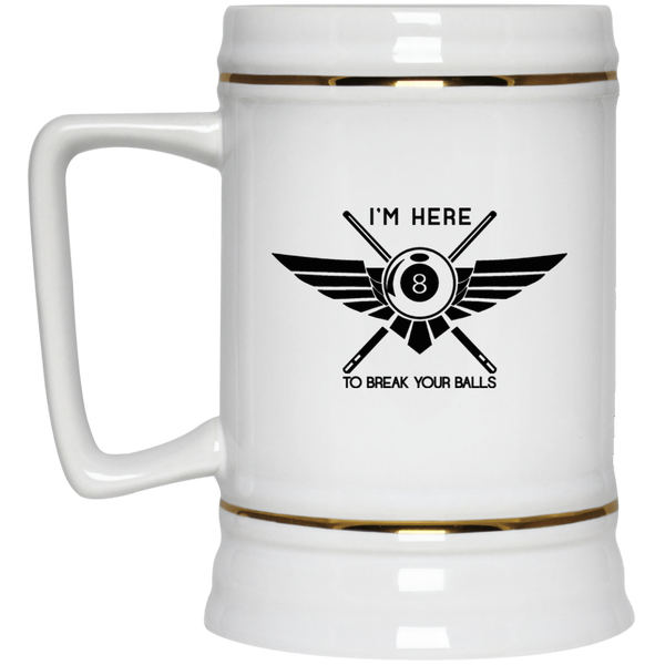 Here To Break Your Balls Beer - Stein 22oz.