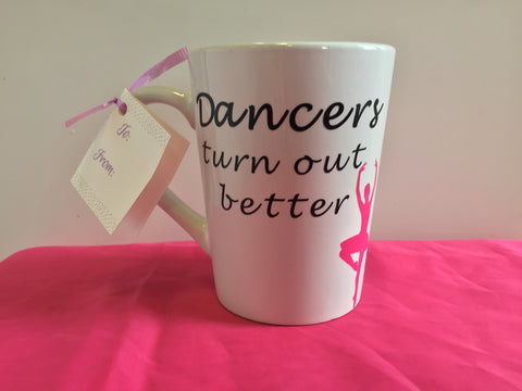 """Dancers Turn Out Better"" Mug"