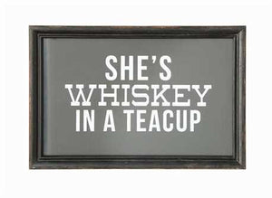 She's Whiskey in a Teacup Framed
