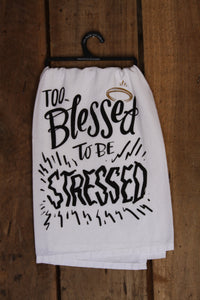 Too Blessed Tea Towel